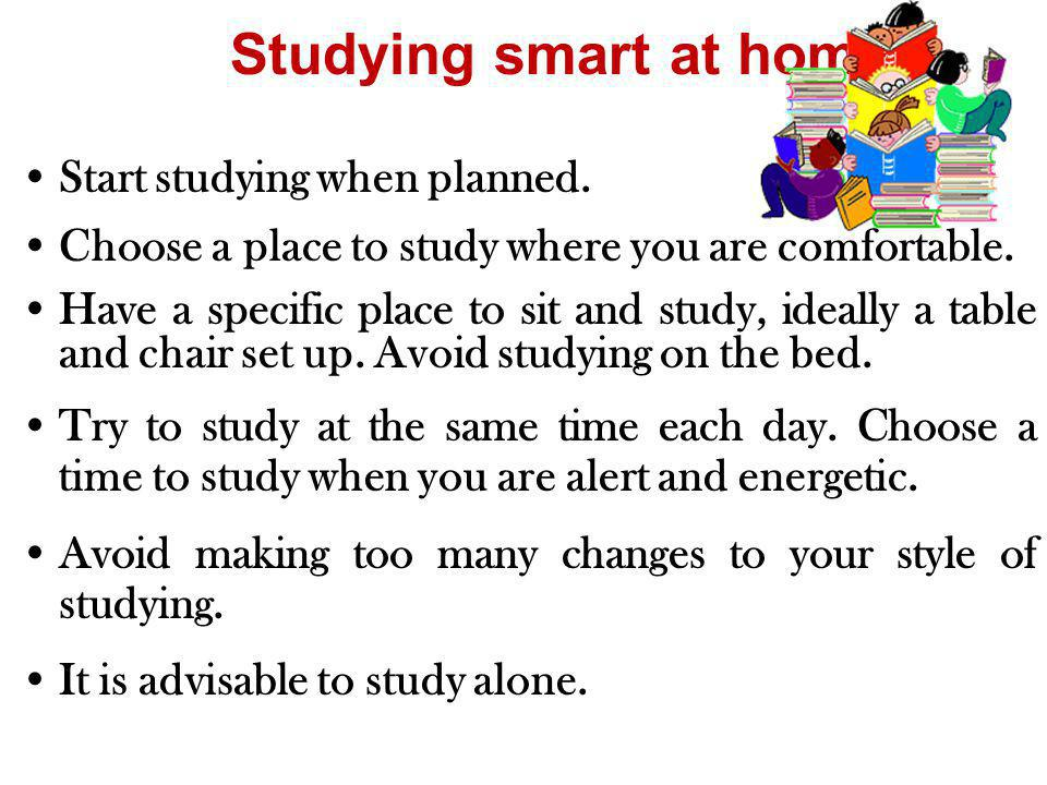 Studying smart at home Start studying when planned.