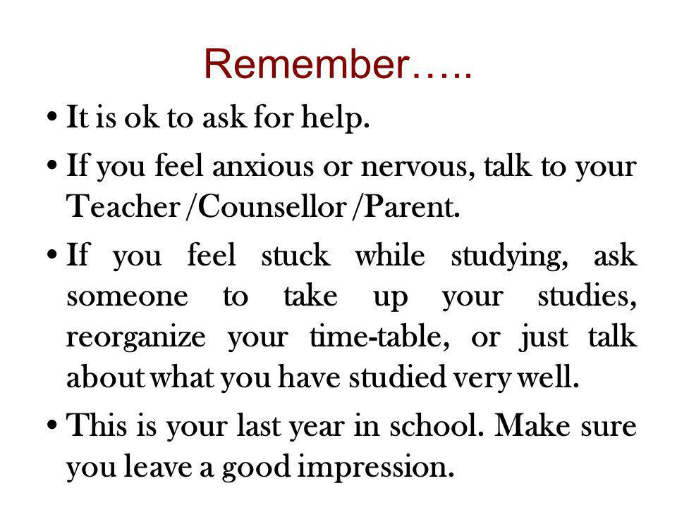 Remember….. It is ok to ask for help.