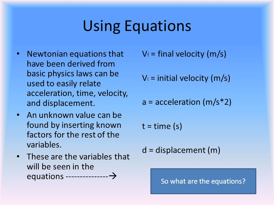 So what are the equations