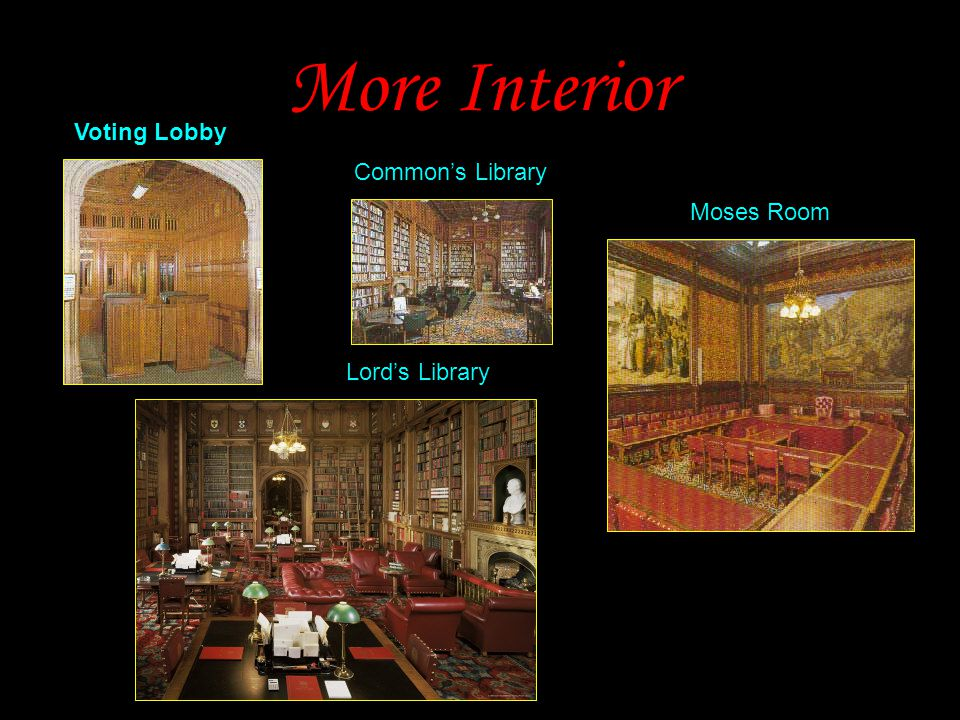 More Interior Voting Lobby Common's Library Moses Room Lord's Library