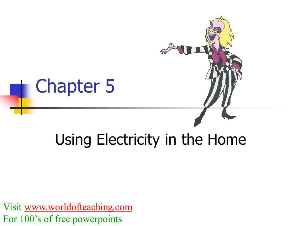 Using Electricity in the Home