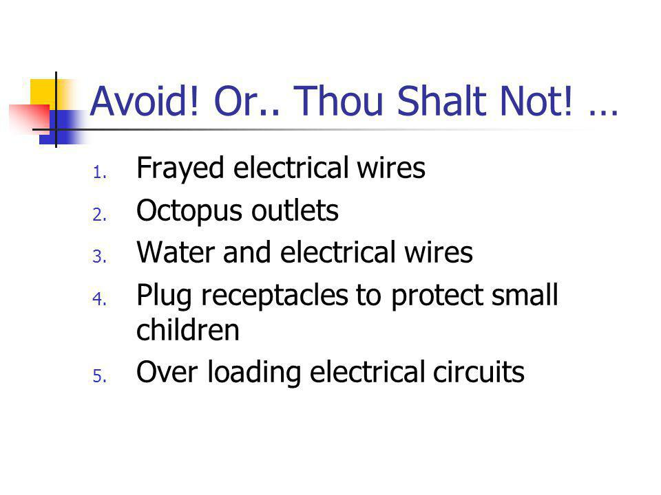 Avoid! Or.. Thou Shalt Not! …