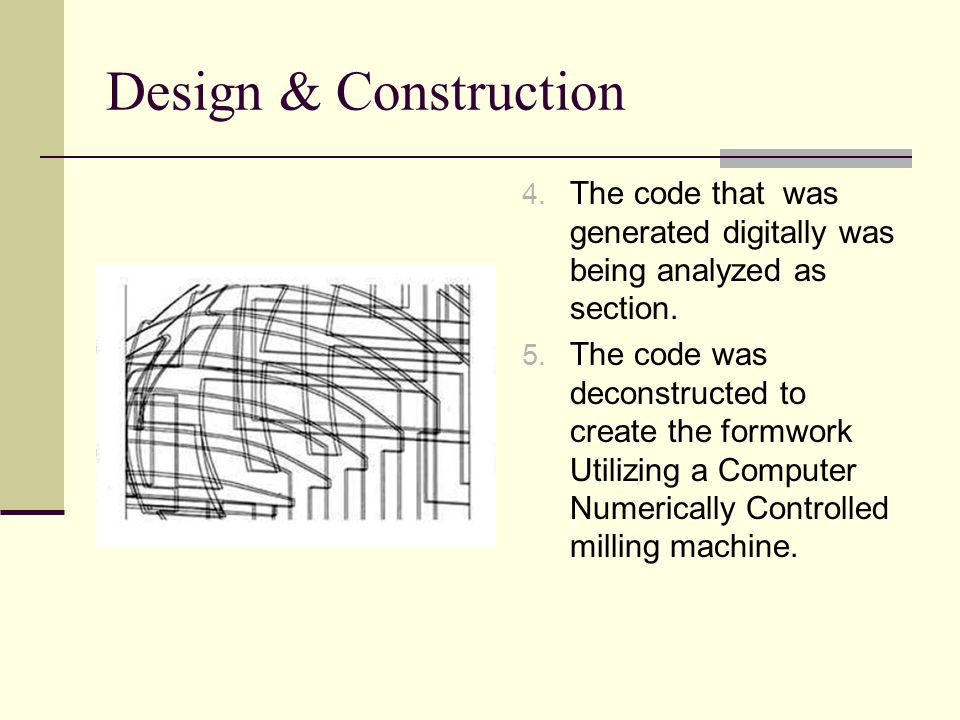 Design & Construction The code that was generated digitally was being analyzed as section.