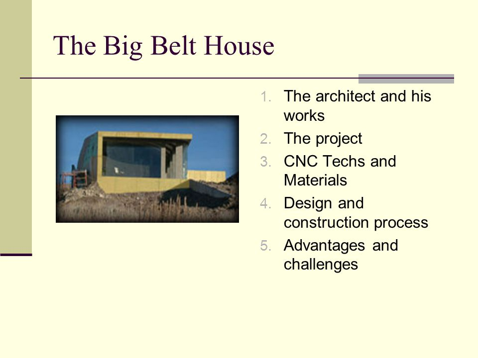 The Big Belt House The architect and his works The project