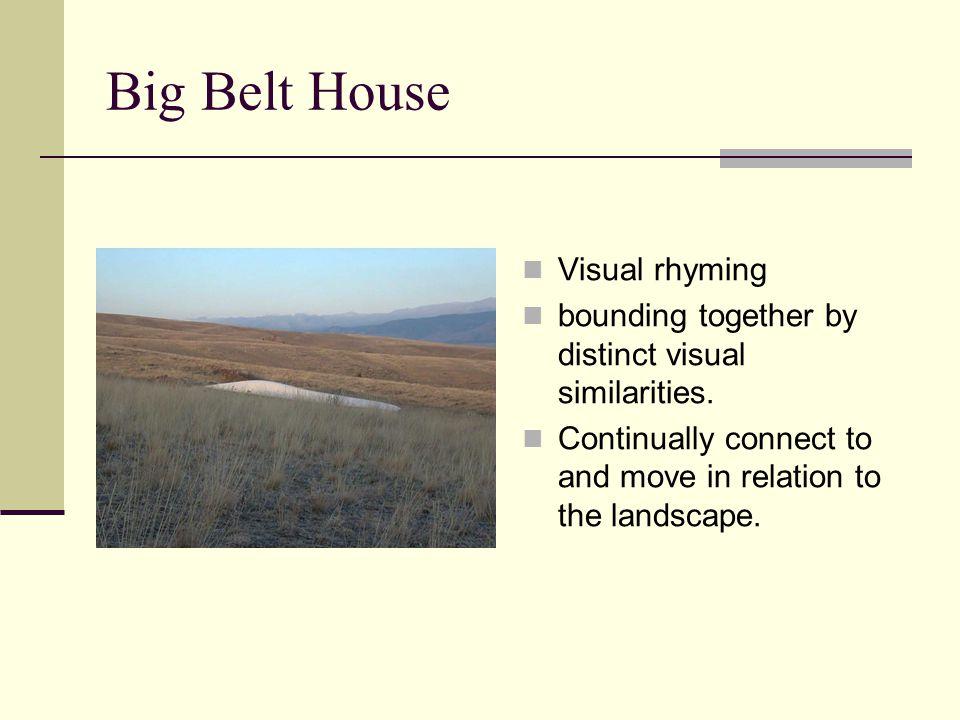 Big Belt House Visual rhyming