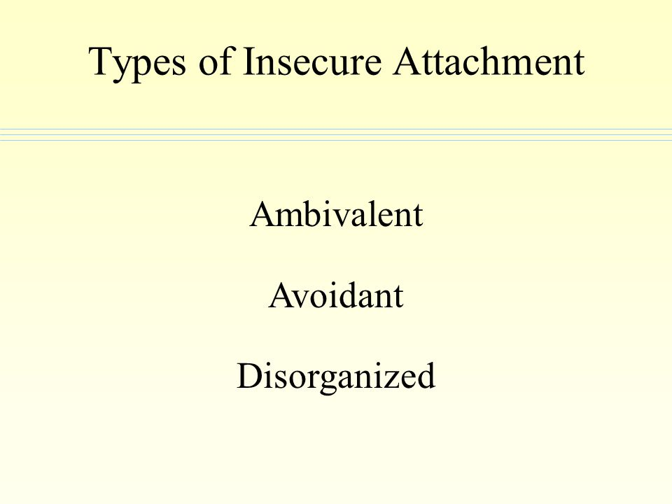 Types of Insecure Attachment