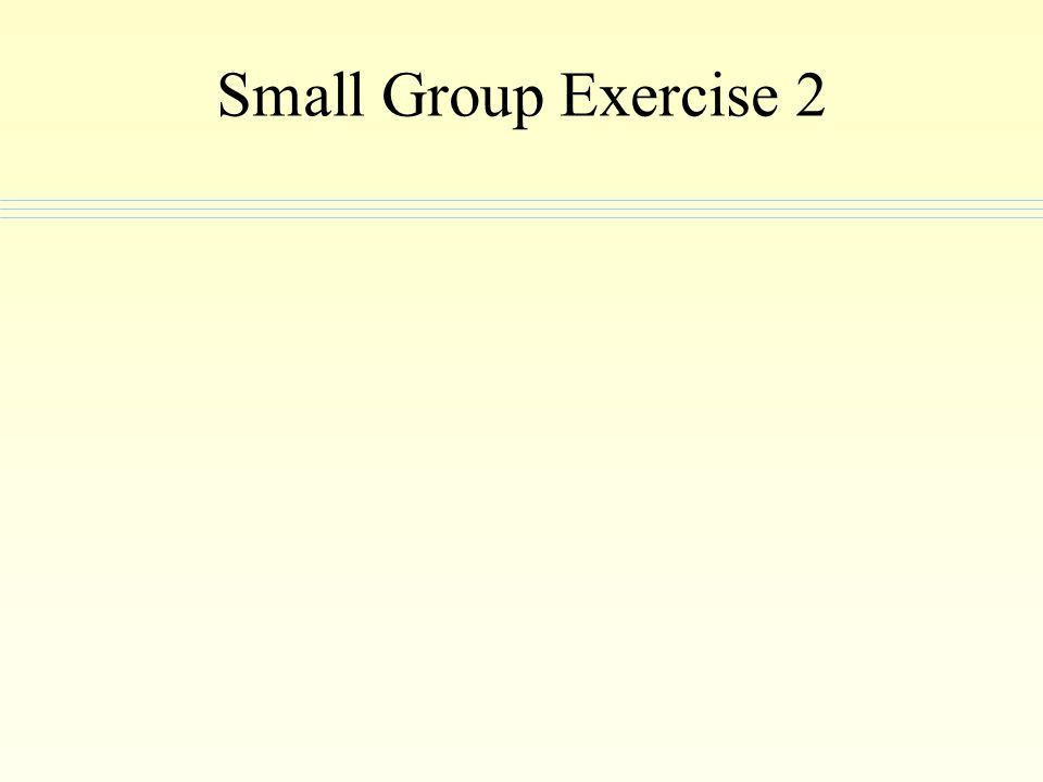 Small Group Exercise 2