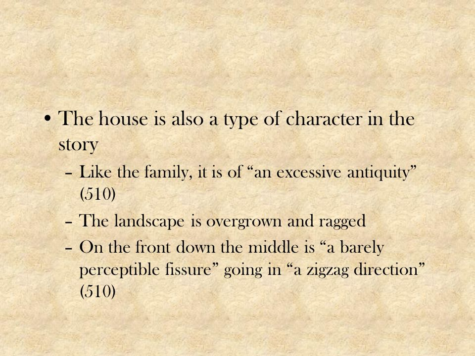 The house is also a type of character in the story