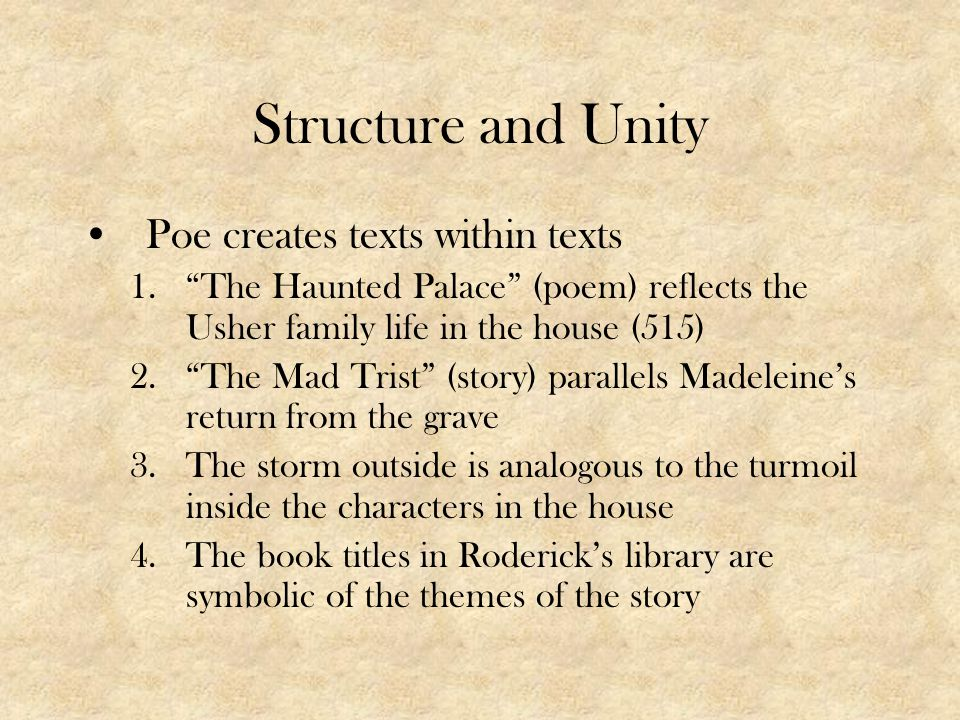 Structure and Unity Poe creates texts within texts