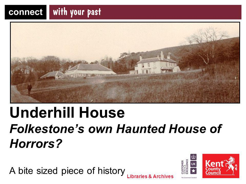 Underhill House Folkestone's own Haunted House of Horrors
