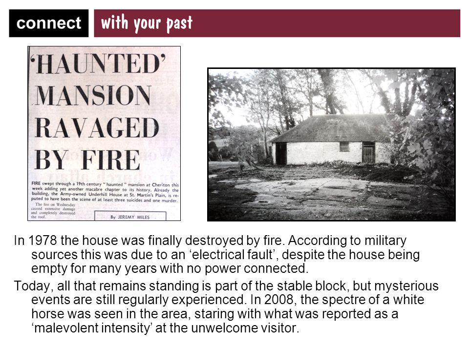 In 1978 the house was finally destroyed by fire