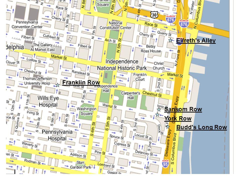 Elfreth s Alley Franklin Row Sansom Row York Row Budd s Long Row