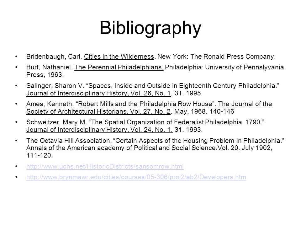 Bibliography Bridenbaugh, Carl. Cities in the Wilderness. New York: The Ronald Press Company.