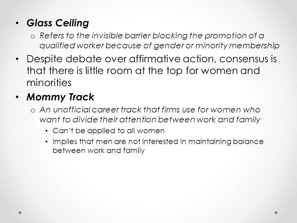 Glass Ceiling Refers to the invisible barrier blocking the promotion of a qualified worker because of gender or minority membership.
