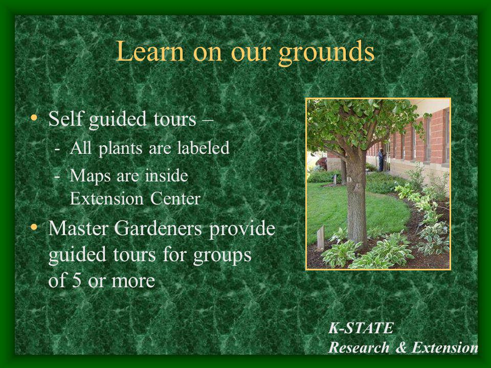Learn on our grounds Self guided tours –