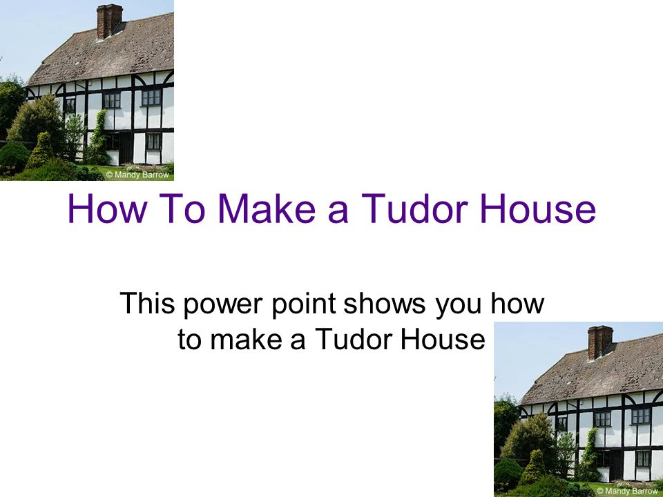 How To Make A Tudor House Ppt Video Online Download