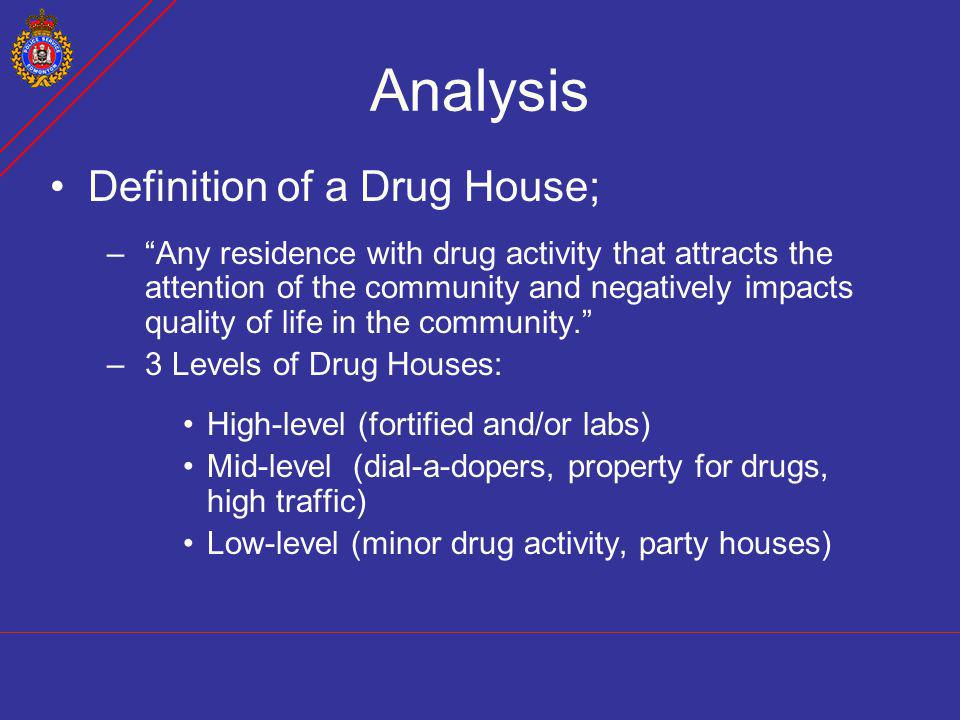 Analysis Definition of a Drug House;
