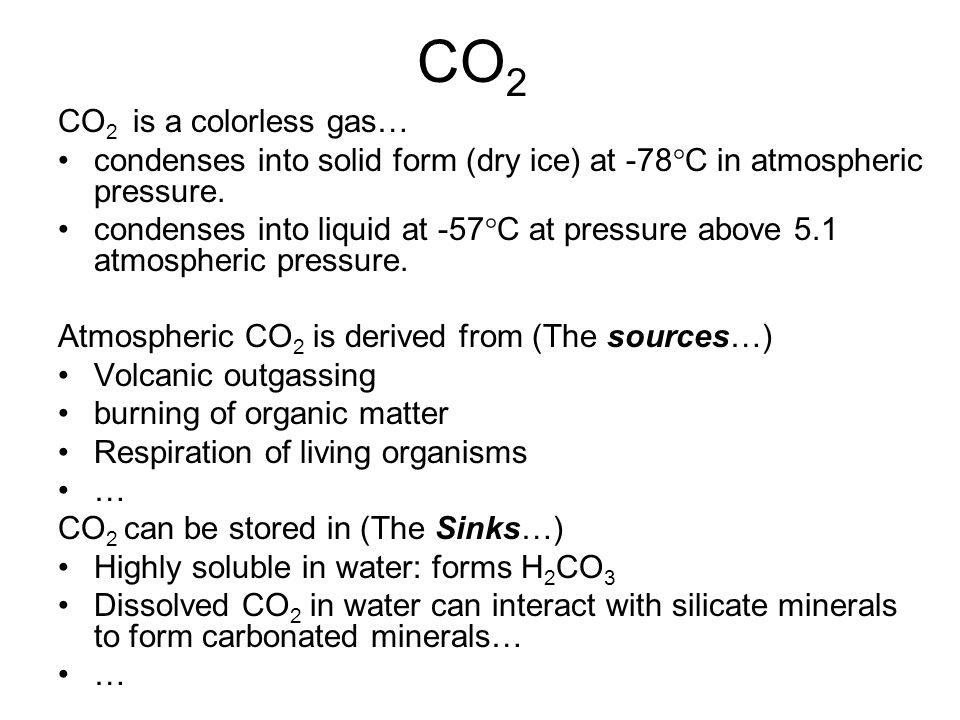 CO2 CO2 is a colorless gas…