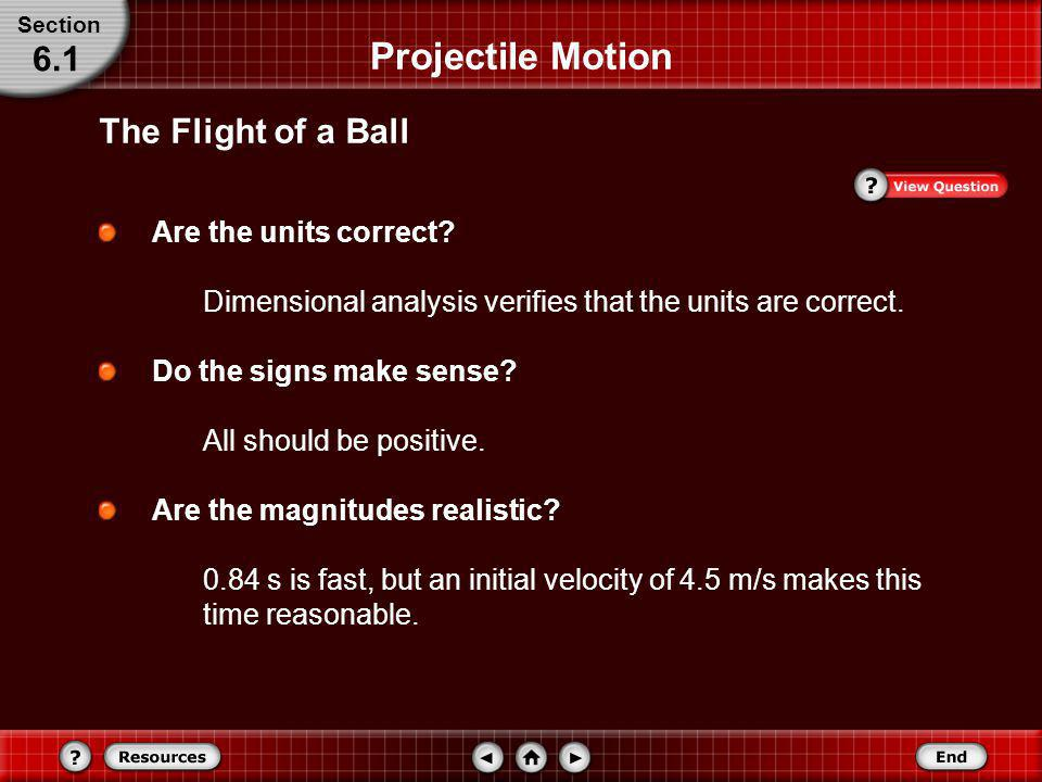 Projectile Motion 6.1 The Flight of a Ball Are the units correct