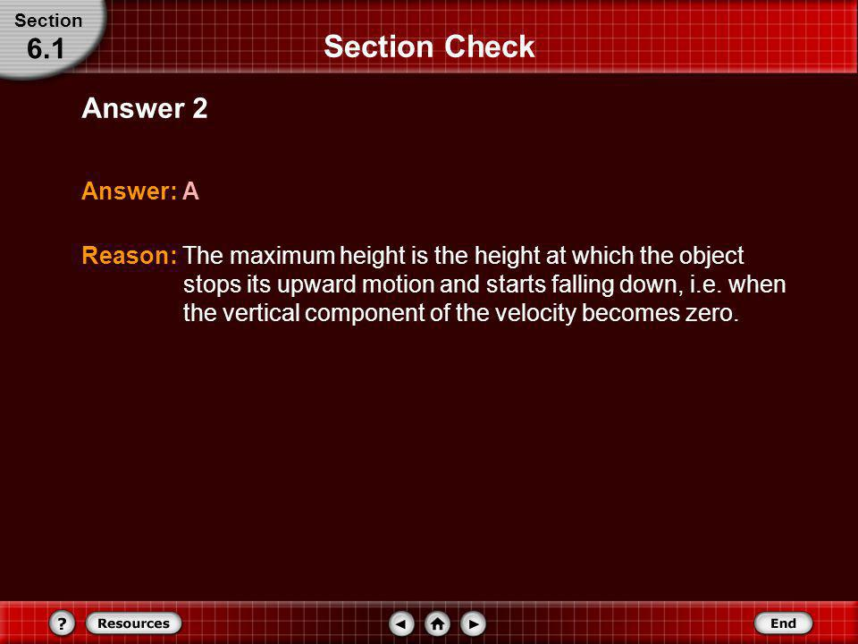 Section Check 6.1 Answer 2 Answer: A