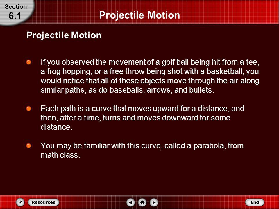 Projectile Motion 6.1 Projectile Motion