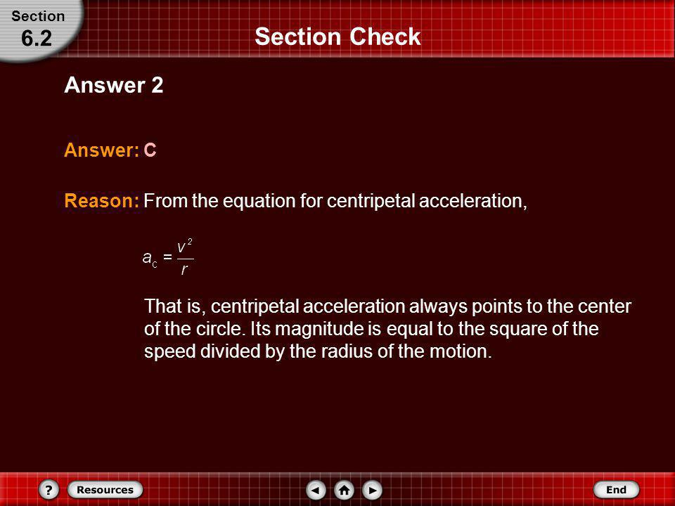 Section Check 6.2 Answer 2 Answer: C