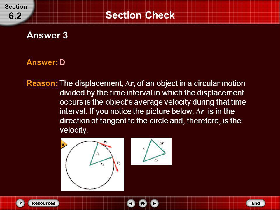 Section Check 6.2 Answer 3 Answer: D