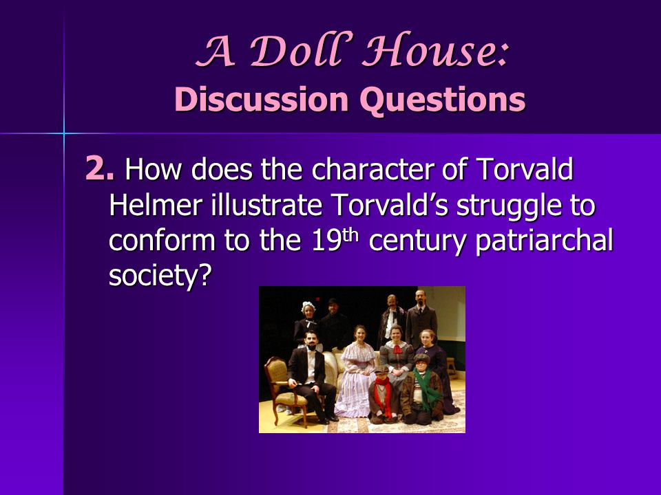 A Doll' House: Discussion Questions