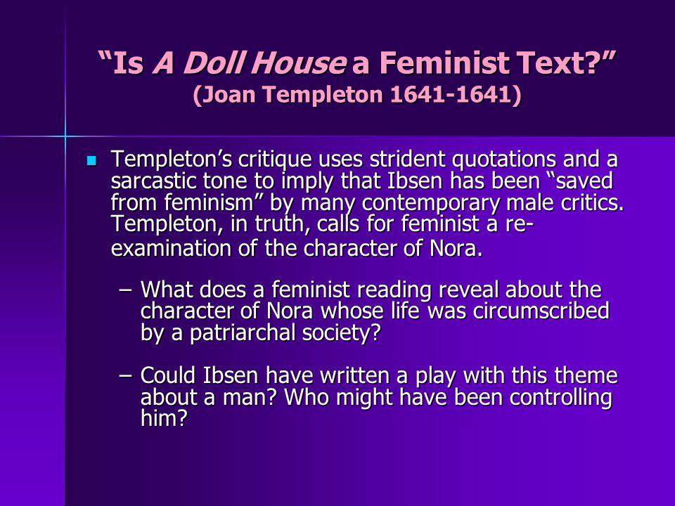 Is A Doll House a Feminist Text (Joan Templeton 1641-1641)
