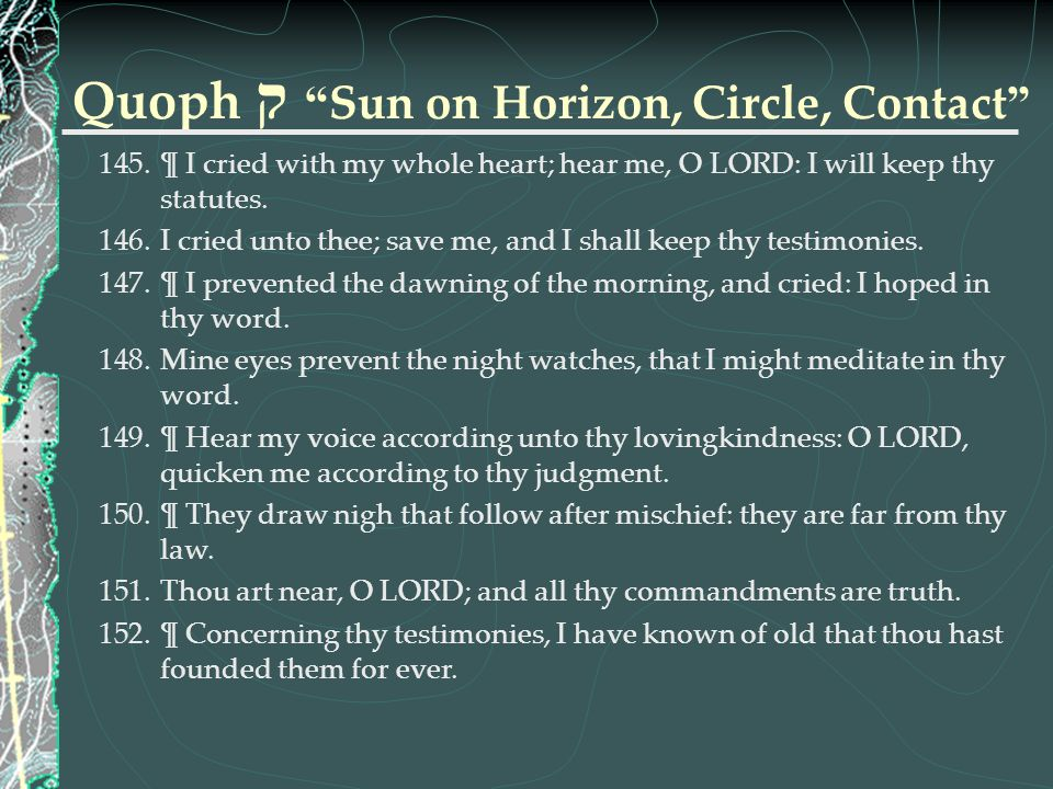 Quoph ק Sun on Horizon, Circle, Contact