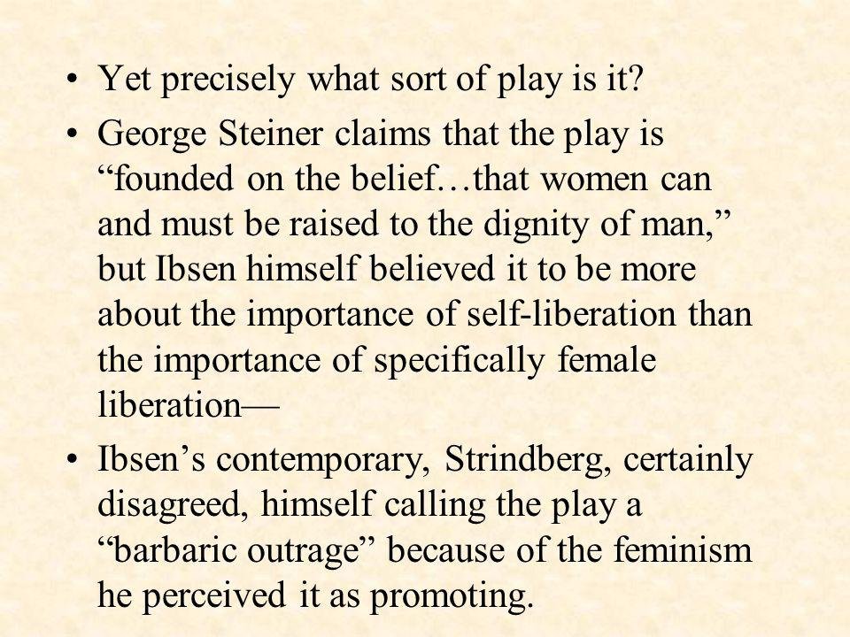 Yet precisely what sort of play is it