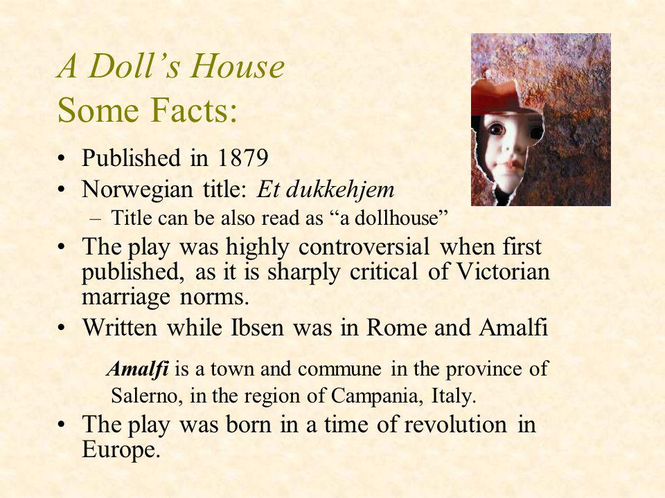 A Doll's House Some Facts: