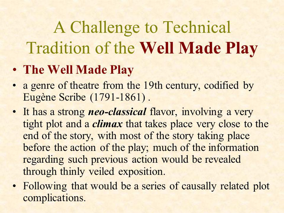 A Challenge to Technical Tradition of the Well Made Play