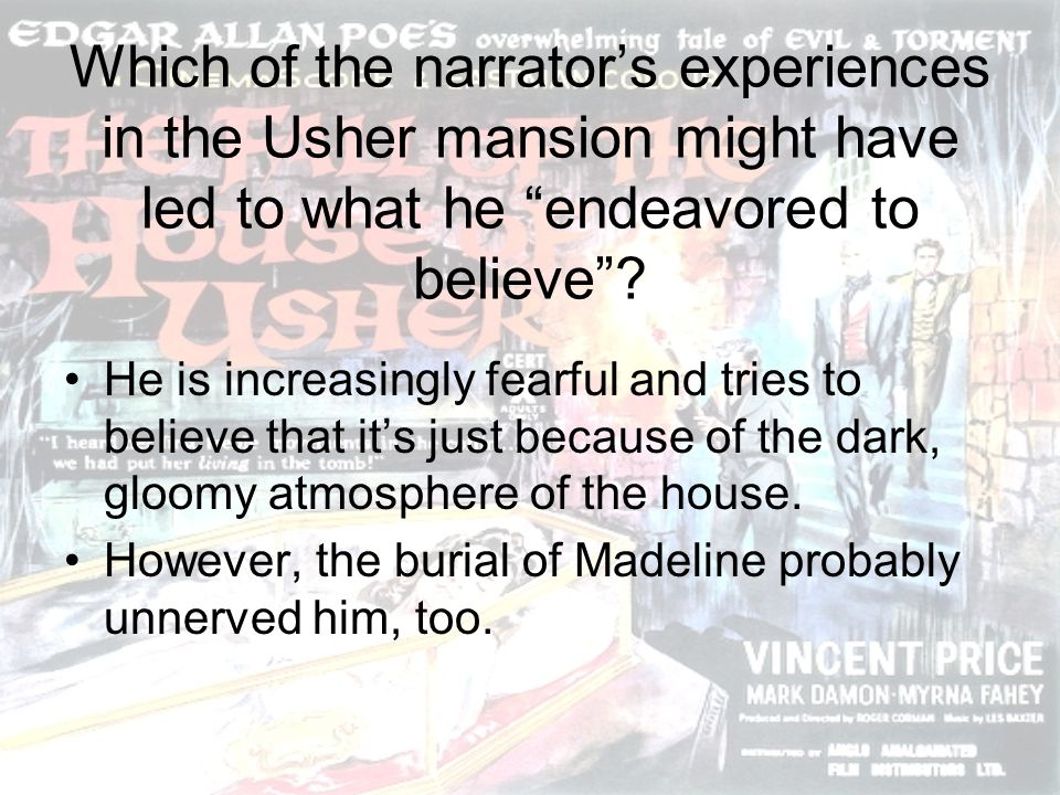 Which of the narrator's experiences in the Usher mansion might have led to what he endeavored to believe