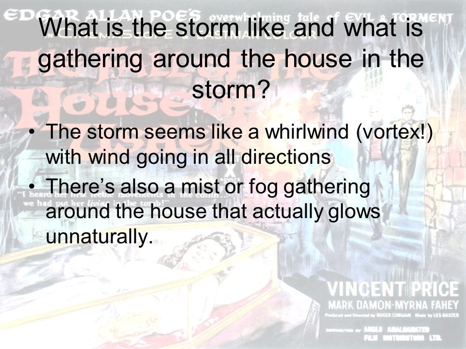 What is the storm like and what is gathering around the house in the storm