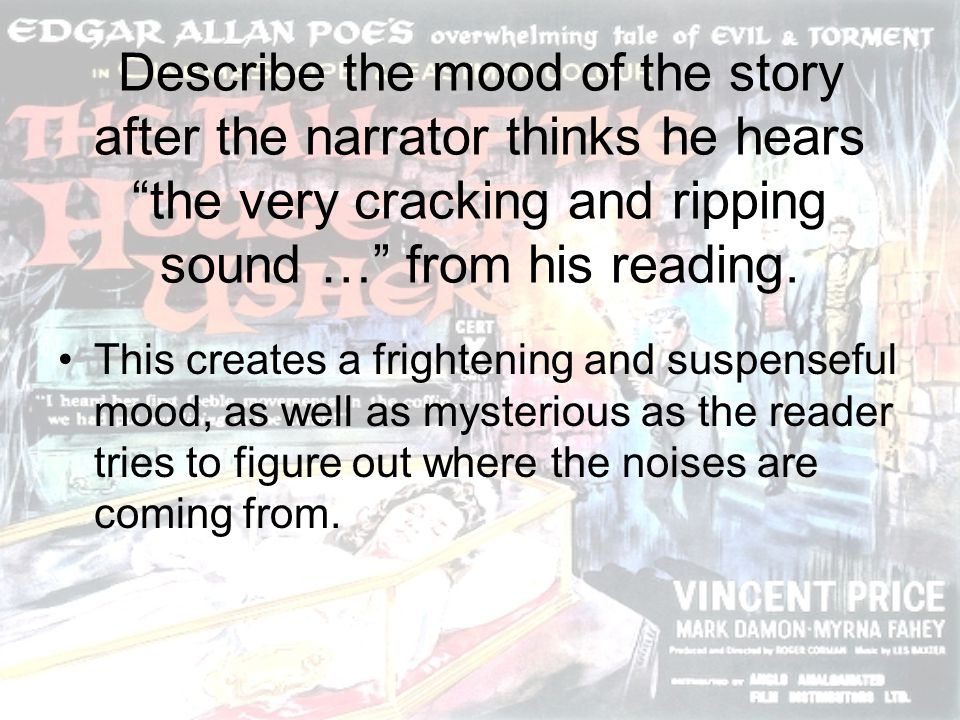Describe the mood of the story after the narrator thinks he hears the very cracking and ripping sound … from his reading.