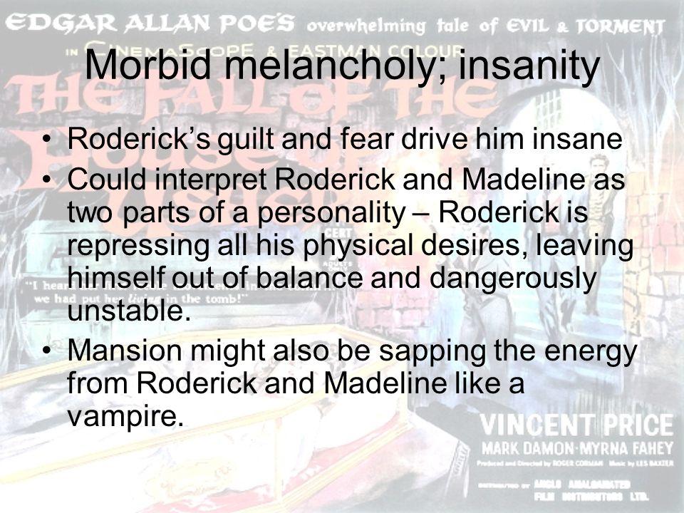 Morbid melancholy; insanity