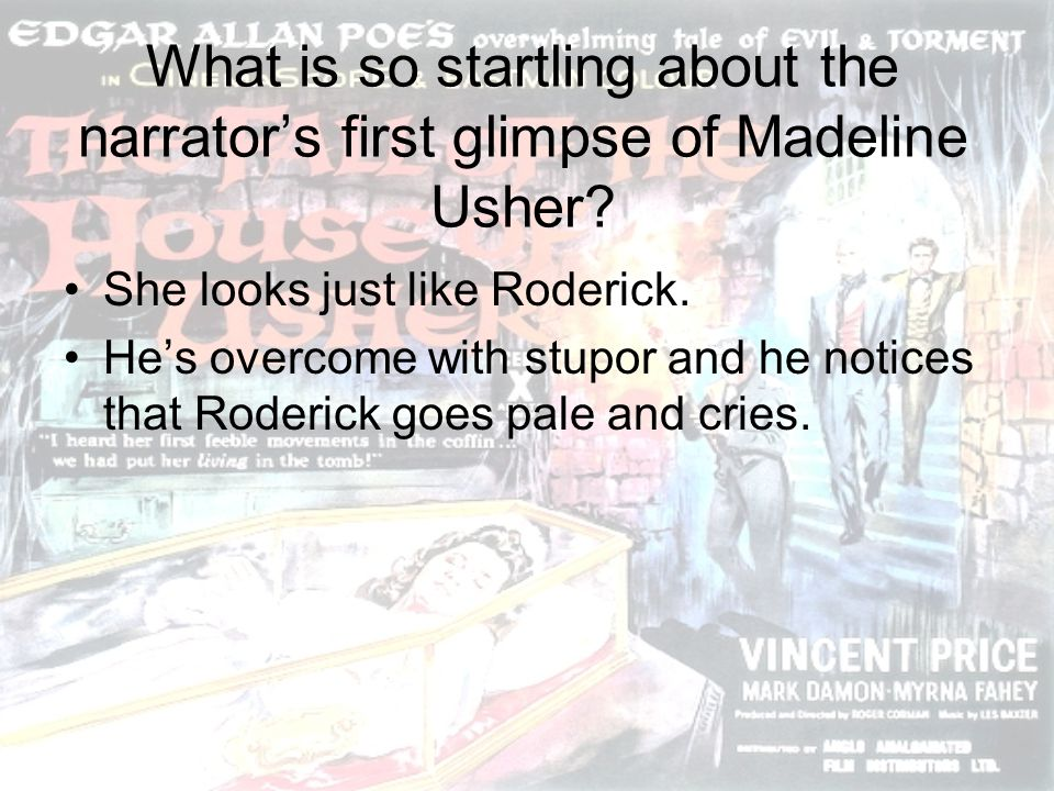 What is so startling about the narrator's first glimpse of Madeline Usher