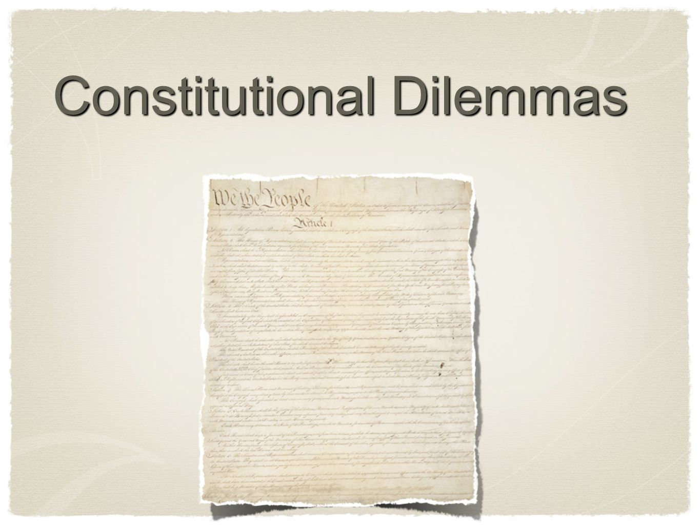Constitutional Dilemmas