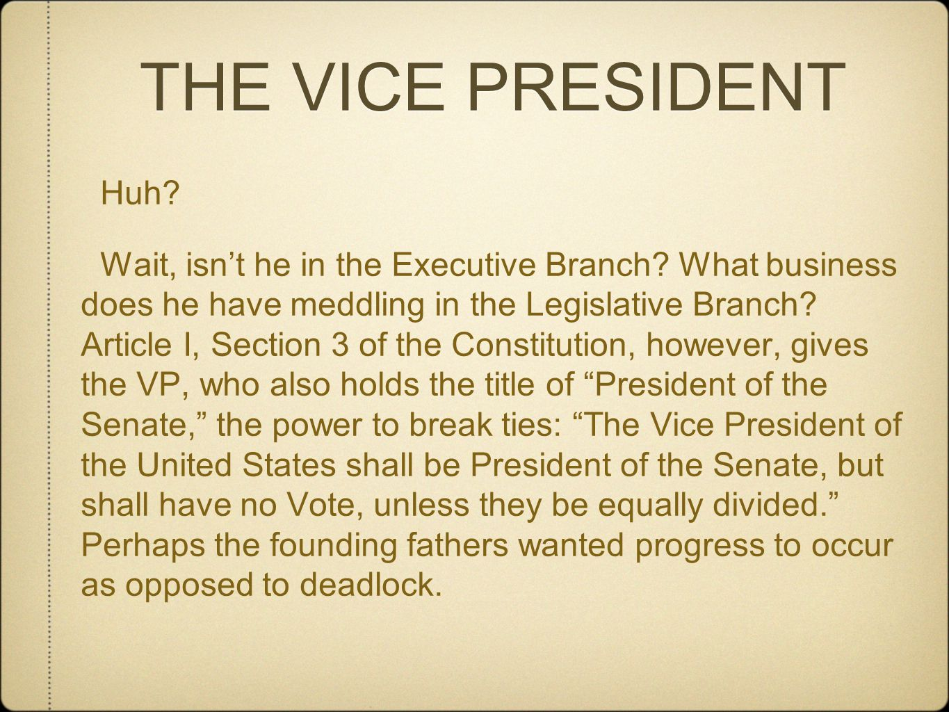 THE VICE PRESIDENT Huh