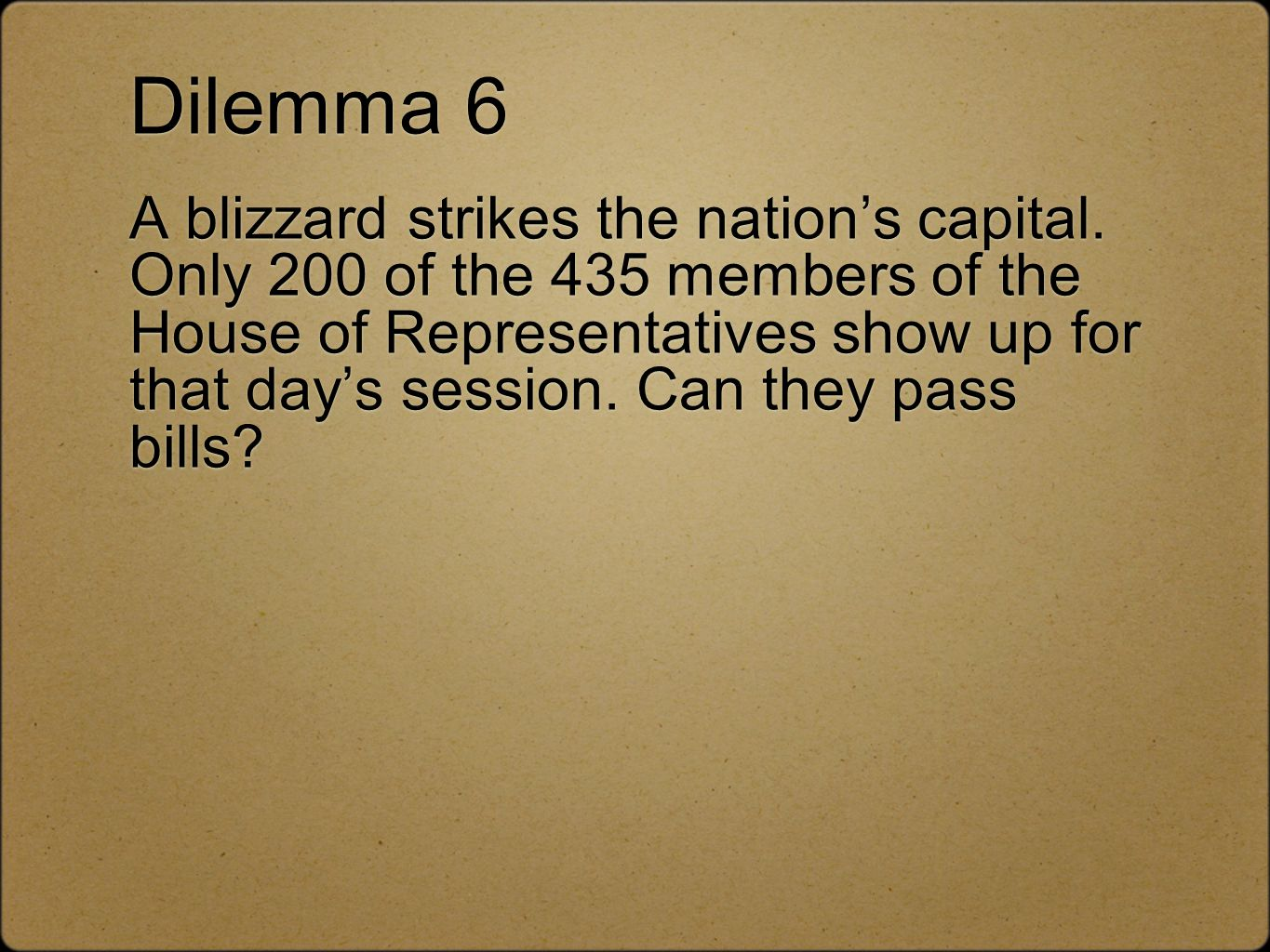 Dilemma 6 A blizzard strikes the nation's capital