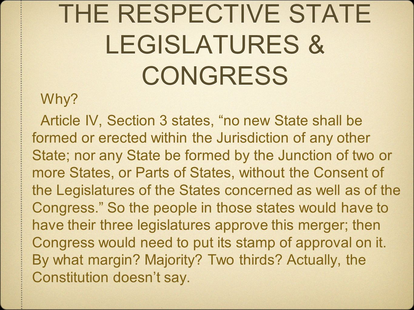 THE RESPECTIVE STATE LEGISLATURES & CONGRESS