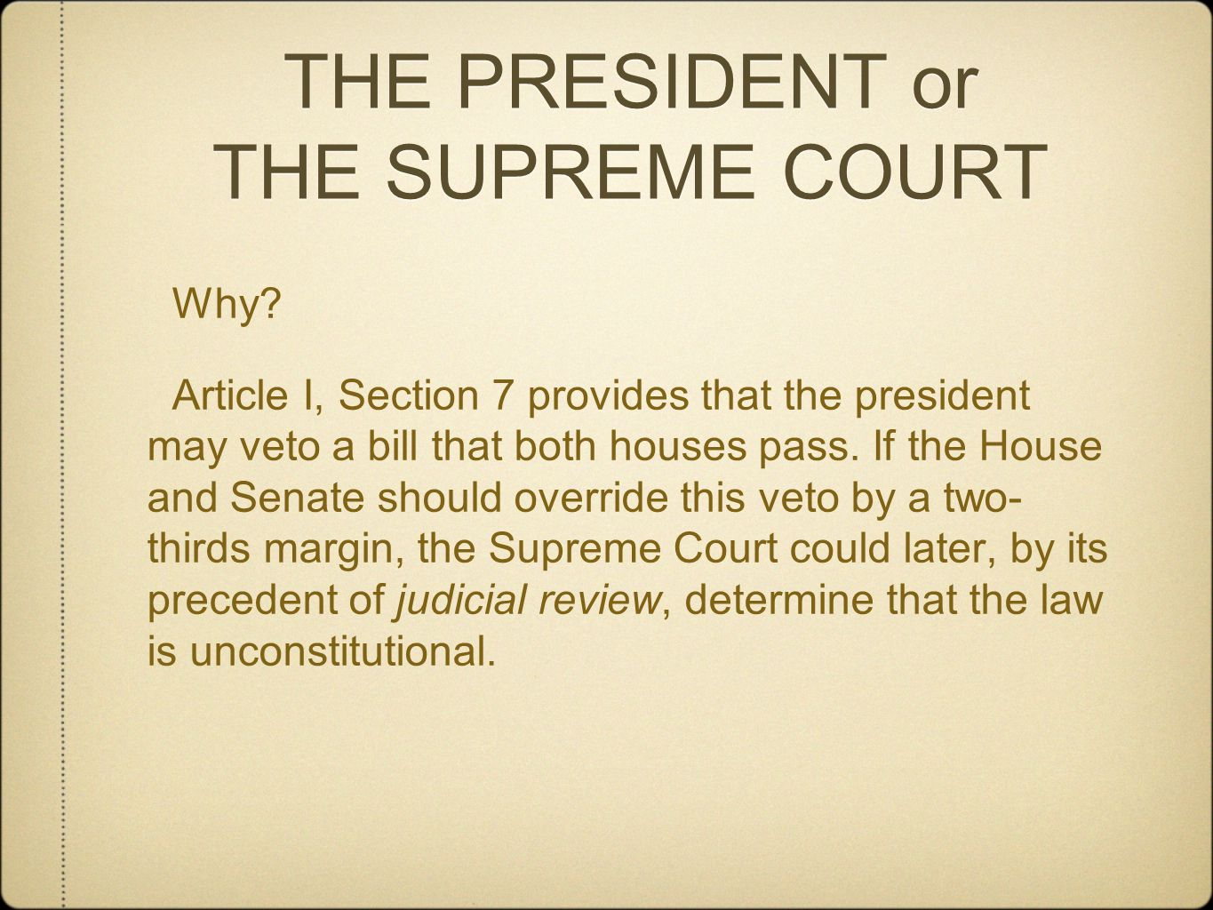 THE PRESIDENT or THE SUPREME COURT