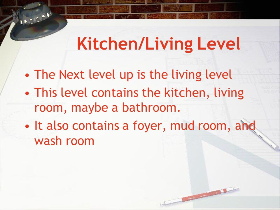 Kitchen/Living Level The Next level up is the living level