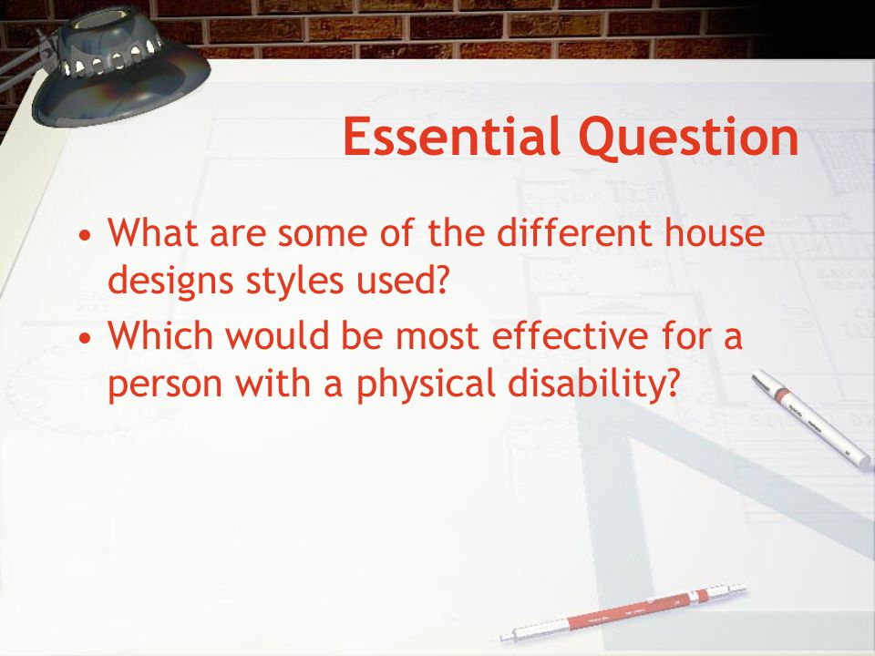 Essential Question What are some of the different house designs styles used