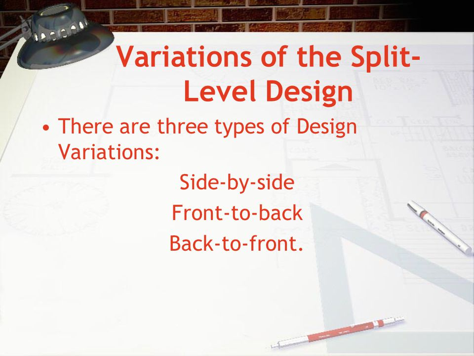 Variations of the Split-Level Design