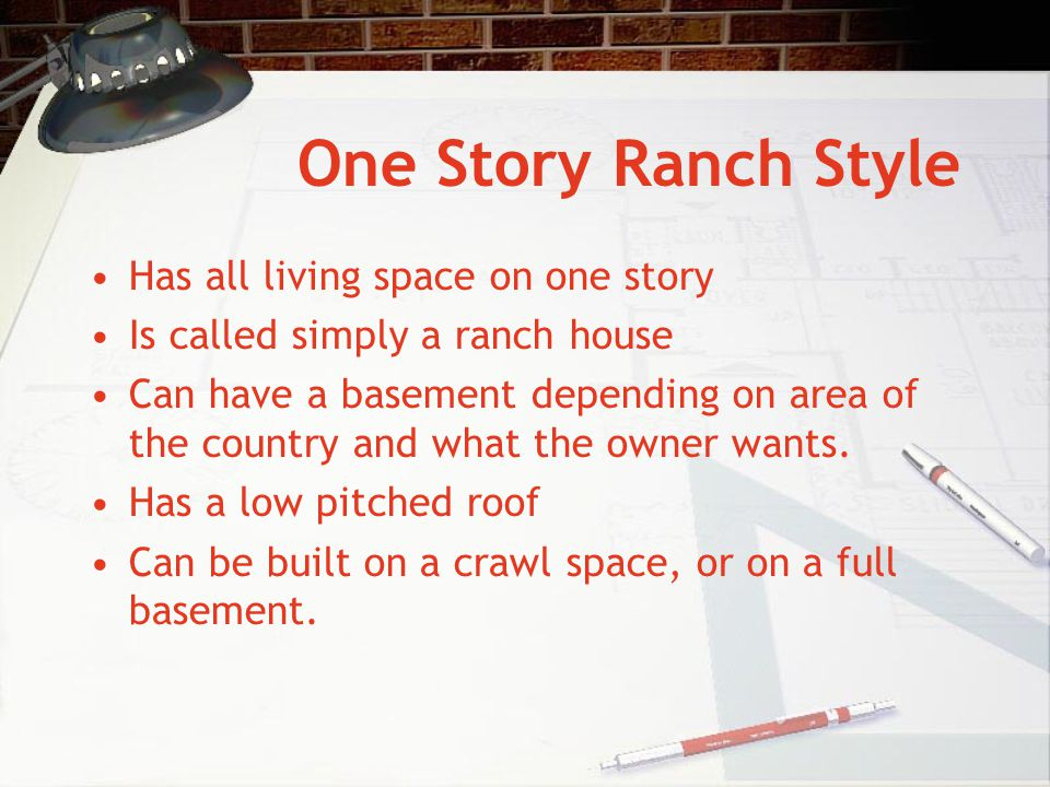 One Story Ranch Style Has all living space on one story