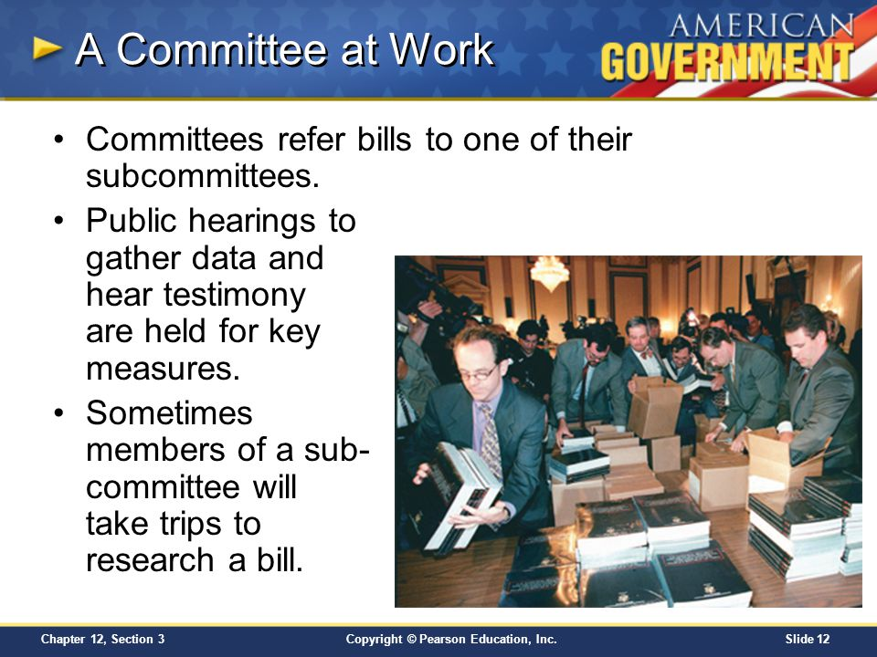 A Committee at Work Committees refer bills to one of their subcommittees.