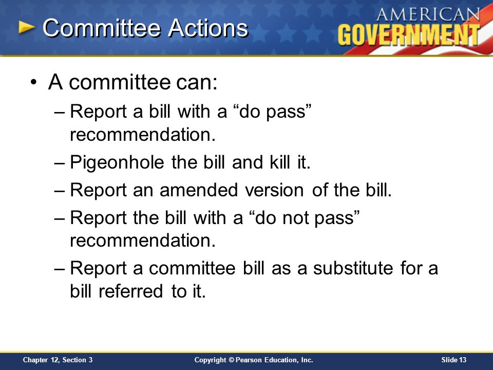 Committee Actions A committee can: