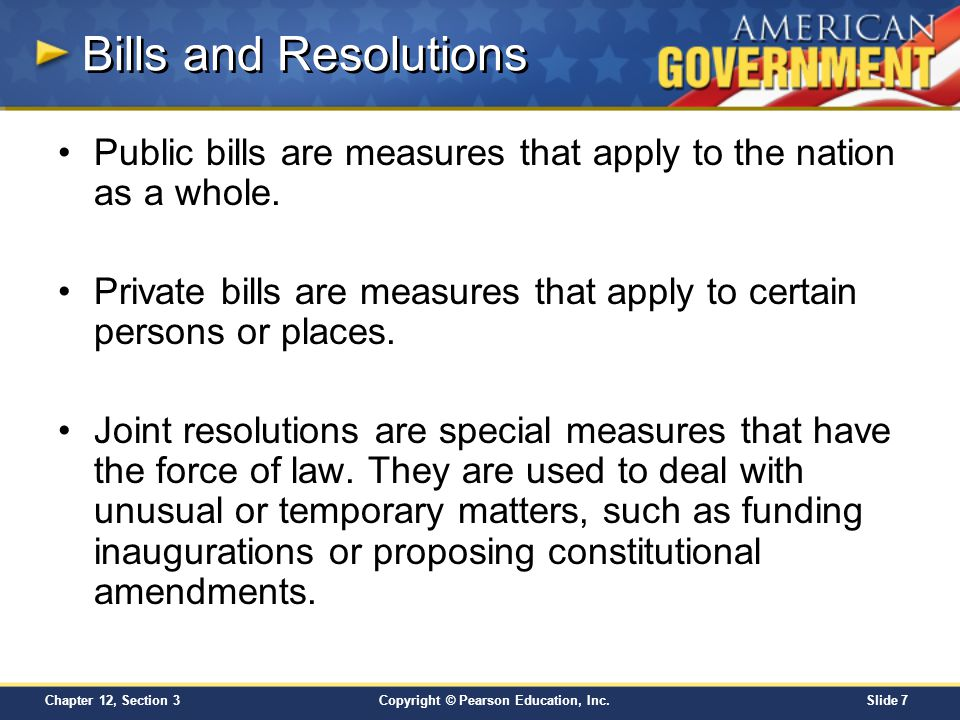 Bills and Resolutions Public bills are measures that apply to the nation as a whole.